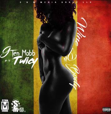 9Ten Mobb ft Twicy - Wine Da Body